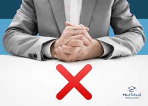 Medical School Interview Mistakes